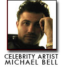 Celebrity Artist Michael Bell